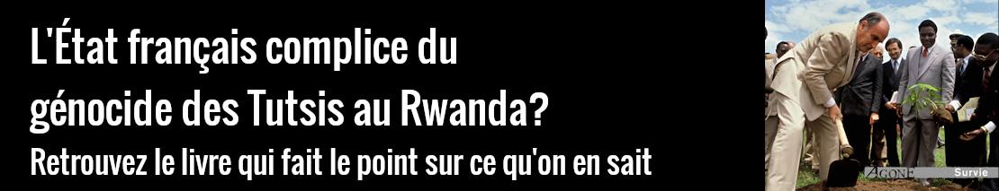 L'état de la connaissance sur la complicité de l'État français dans le génocide des Tutsis au Rwanda